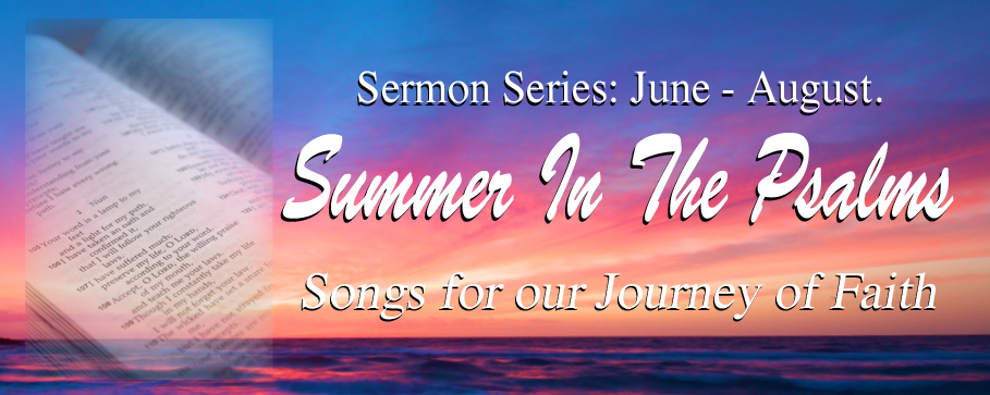 Summer 2015- Summer in the Psalms